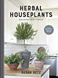 Herbal Houseplants: Grow beautiful herbs - indoors! For flavor, fragrance, and fun