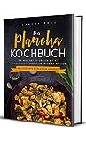 Das Plancha Kochbuch: Die neue Art zu Grillen mit 80 genussvollen Gerichten unter 30 Minuten - Inklusive Tipps & Tricks für Anfänger (German Edition)