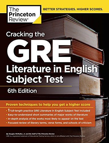 Cracking The Gre Literature In English Subject Test 6th Edition Graduate School Test Preparation