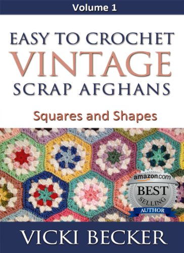 Easy to Crochet Vintage Scrap Afghans Squares and Shapes by [Vicki Becker]