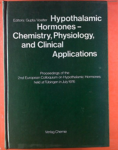 Hypothalamic Hormones - Chemistry, Physiology and Clinical Applications.: Proceedings of the 2nd European Colloquium on Hypothalamic Hormones held at Tübingen in July 1976.