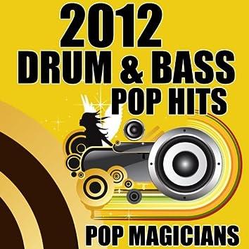 2012 Drum & Bass Pop Hits