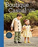 Boutique Casual for Boys & Girls: 17 Timeless Projects, Full-Size Clothing Patterns (English Edition)
