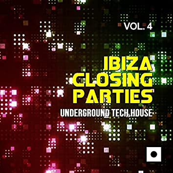 Ibiza Closing Parties, Vol. 4 (Underground Tech House)