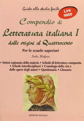 Compendio di letteratura italiana. Per le Scuole superiori: 1 (Newton scuola. Guide allo studio facile)