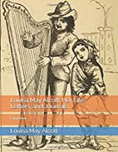 Louisa May Alcott: Her Life, Letters, and Journals: Large Print