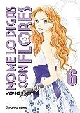 No me lo digas con flores Kanzenban nº 06/20 (Manga Shojo)