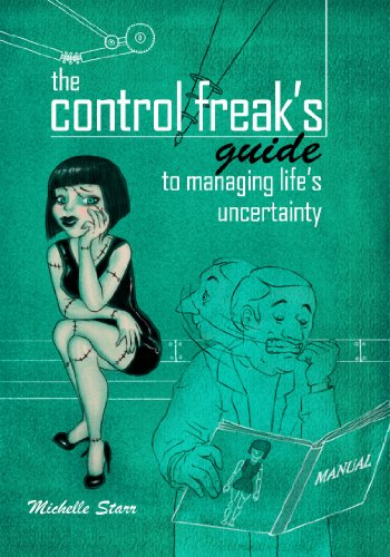 The Control Freak's Guide to Managing Life's Uncertainty
