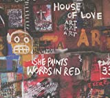 Songtexte von The House of Love - She Paints Words in Red