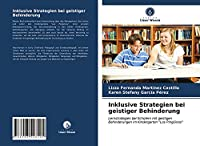 """Inklusive Strategien bei geistiger Behinderung: Lernstrategien bei Schuelern mit geistigen Behinderungen im Kindergarten """"Los Pingueinos"""""""