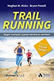 TRAIL RUNNING: SEGUIR CORRIENDO CUANDO TERMINA LA CARRERA