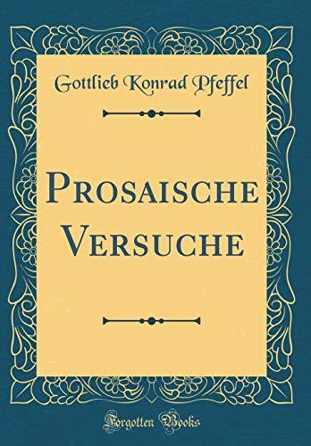 Prosaische Versuche (Classic Reprint)