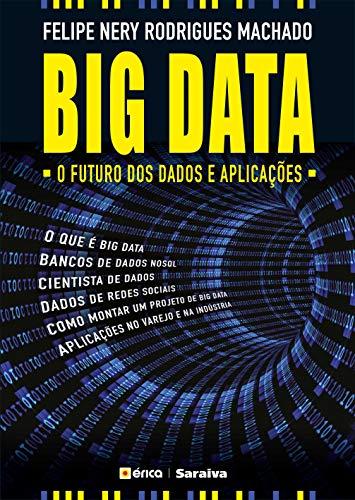Big Data: O futuro dos dados e aplicações