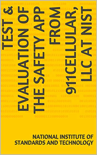 Test & Evaluation of the Safety App from 911Cellular, LLC at NIST (English Edition)