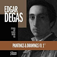 Edgar Degas - Paintings & Drawings Vol 1 (Zedign Art Series)