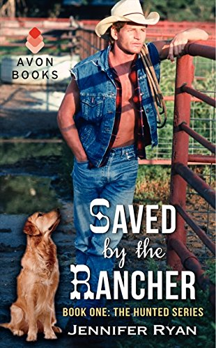 Saved by the Rancher: Book One: The Hunted Series (The Hunted, 1)