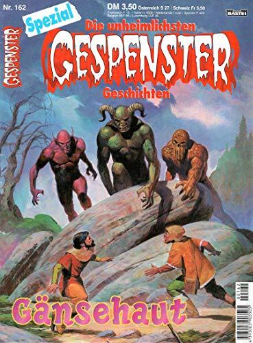 Gespenster Geschichten (Die unheimlichsten Spezial Comic # 162 - Gänsehaut