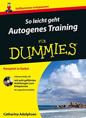 So leicht geht Autogenes Training für Dummies