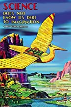 Posterazzi Poster Print Collection Science Does Not Know Its Debt to Imagination Ralph Waldo Emerson, (24 x 36), Varies