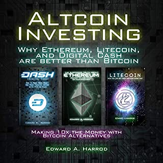 Altcoin Investing: Why Ethereum, Litecoin, and Digital Cash Are Better Than Bitcoin audiobook cover art