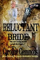 McClintock's Reluctant Bride 1514790297 Book Cover