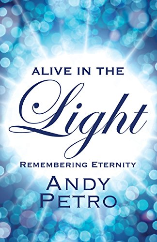 Alive in the Light: Remembering Eternity