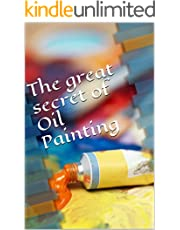 The great secret of Oil Painting