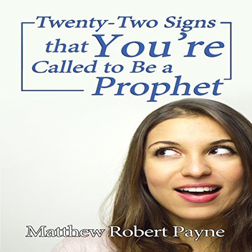 Twenty-Two Signs That You're Called to Be a Prophet audiobook cover art