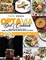 Optavia Diet Cookbook: 200+ Budget-Friendly Beginner's Recipes to Lose Weight Fast and Stay Healthy. Change Your Mindset, Reset Metabolism, and Get Lean Rapidly.