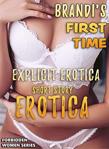 BRANDI'S FIRST TIME : EXPLICIT EROTICA SHORT STORY (FORBIDDEN WOMEN SERIES Book 5) (English Edition)