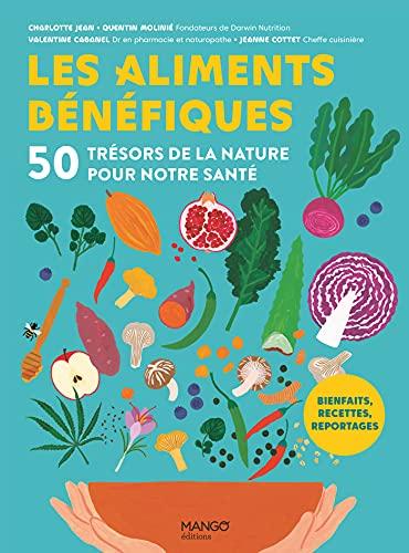 Les aliments bénéfiques: 50 trésors de la nature pour notre santé (Hors collection bien-être)