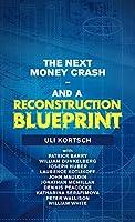 The Next Money Crash and a Reconstruction Blueprint