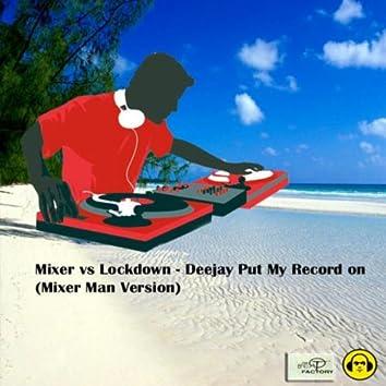 Deejay Put My Record On (Mixer Man Version)