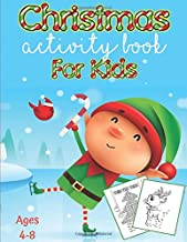 Christmas Activity Book for Kids Ages 4-8: 40 Fun And Challenging Christmas Themed Dot To Dot, Word Search, Activity Puzzles and More For The Holiday Season! (Christmas Books For Kids)