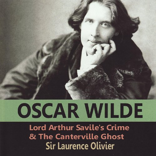 Oscar Wilde: Lord Arthur Savile's Crime & the Canterville Ghost