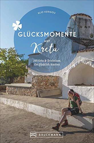 Bruckmann Reiseführer: Glücksmomente Kreta. 83 Erlebnisse &...