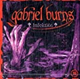 Gabriel Burns: Infektiös