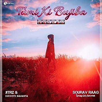 Tumi Ki Bujiba (Extended Mix)