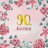 90. Geburtstag Gästebuch: Gästebuch zum 90. Geburtstag als schöne Geschenkidee im Format: ca. 21 x 21 cm, mit 100 Seiten für Glückwünsche, Grüße, ... Cover: rosa Blumenrand aquarell