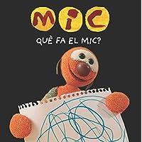 MIC. Què fa el Mic?: 19 (Basics)