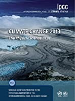 Climate Change 2013 – The Physical Science Basis: Working Group I Contribution to the Fifth Assessment Report of the Intergovernmental Panel on Climate Change