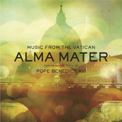 Alma Mater Featuring The Voice Of Pope Benedict XVI