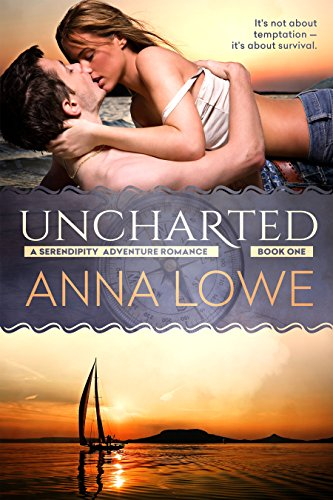 Uncharted (Serendipity Adventure Romance Book 1) by [Anna Lowe]