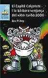 El Capità Calçotets i la bàrbara venjança del Vàter Turbo 2000 (El Barco de Vapor Azul)