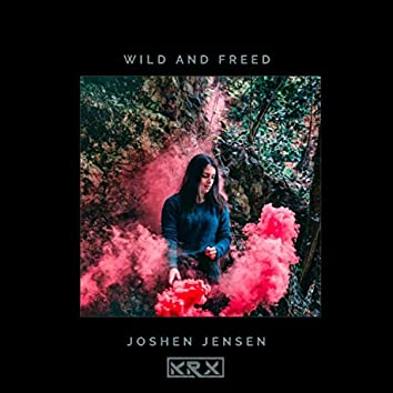 Wild and Freed (feat. Krx)