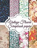 """Vintage Flower Scrapbook Paper: Scrapbooking Paper size 8.5 """"x 11""""