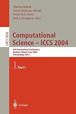 Computational Science - ICCS 2004: 4th International Conference, Kraków, Poland, June 6-9 2004 Proceedings, Part I (Lecture Notes in Computer Science (3036))
