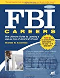 FBI Careers, 3rd Ed: The Ultimate Guide to Landing a Job as One of America s Finest