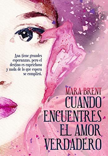 Cuando encuentres el amor verdadero eBook: Brent, Mara: Amazon.es ...