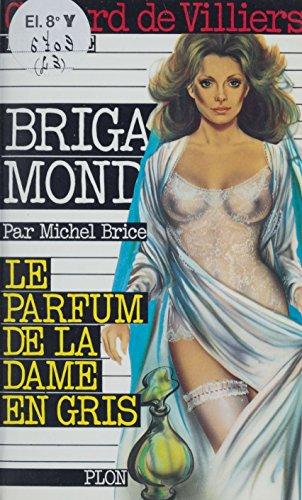 Le parfum de la dame en gris (Brigade Mondaine) (French Edition)